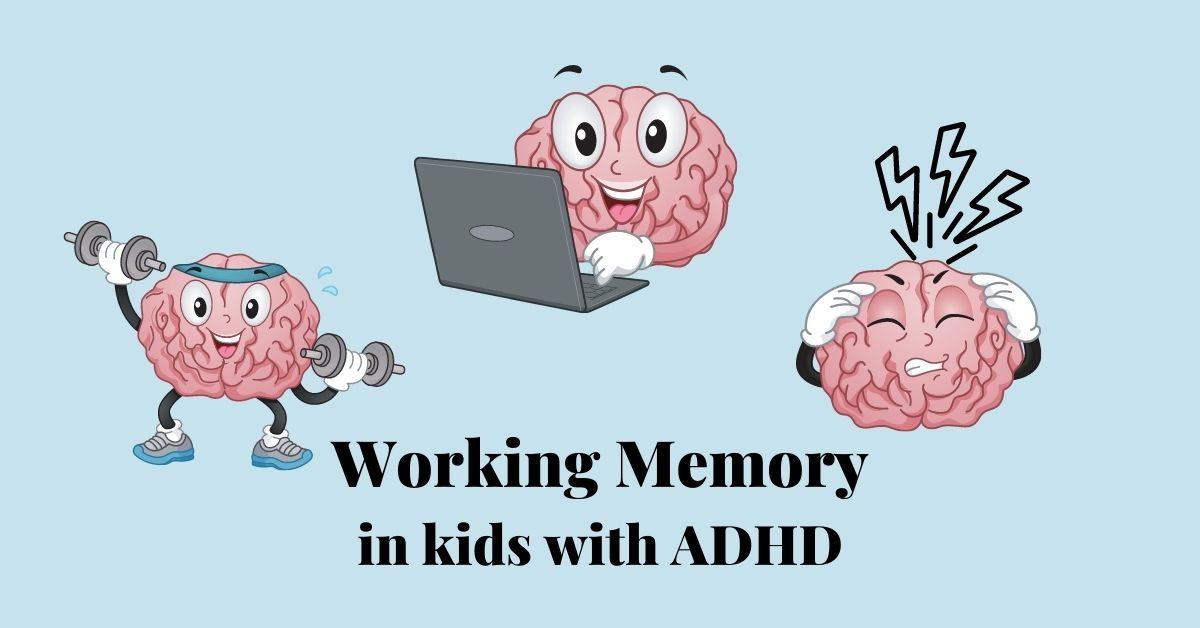 Caption reads Working Memory in kids with ADHD. Left image of a brain with arms lifting weights. Center image of a brain typing on a computer. Right image of a brain with a headache.